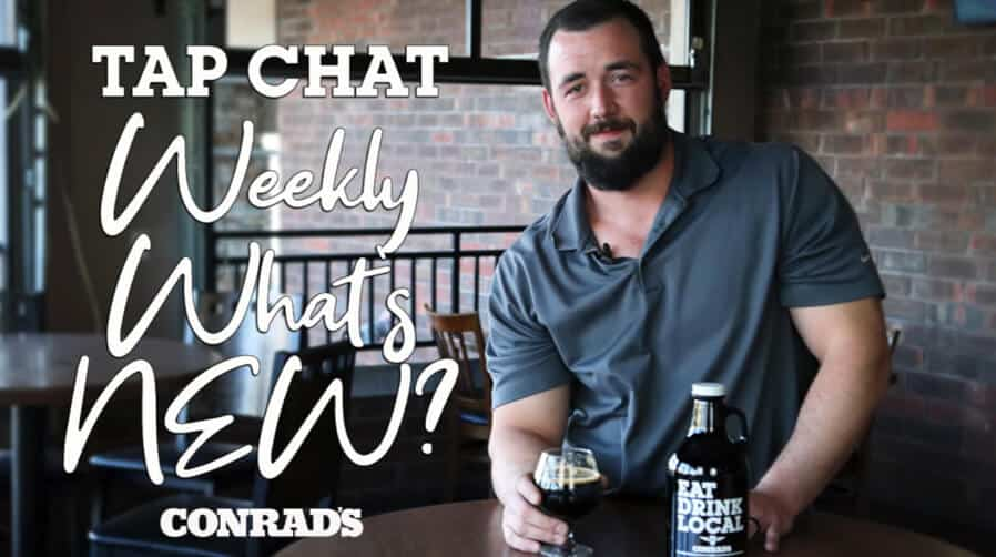 CONRAD'S TAP CHAT - Weekly What's New November 19, 2020
